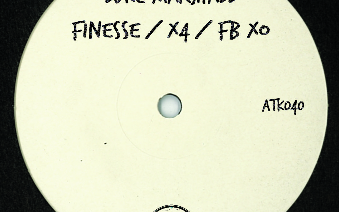 "Luke Marshall ""Finesse / x4 / Fb xO"" (ATK040 ) (Autektone Records) (Out Now)"