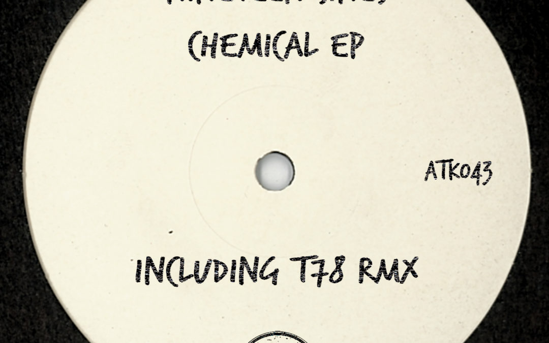 """Nineteen Sines """"Chemical Ep"""" (ATK043) (Autektone Records) (Out Now!)"""