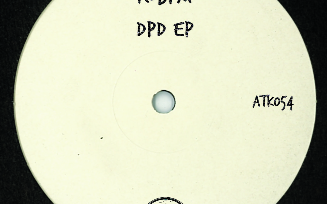 """ROBPM """"DPD EP"""" (Including T78 Remix) (ATK054) (Autektone Records) (is Out Now!)"""