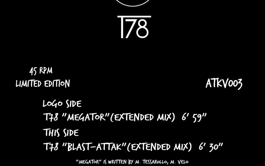 "T78 ""Megator"" + ""Blast-Attak"" on Vinyl (Pre-Order Now!)"