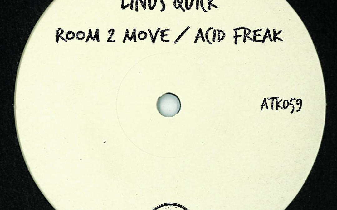 "ATK059 – Linus Quick ""Room 2 Move / Acid Freak"" (Autektone) (Out Now)"