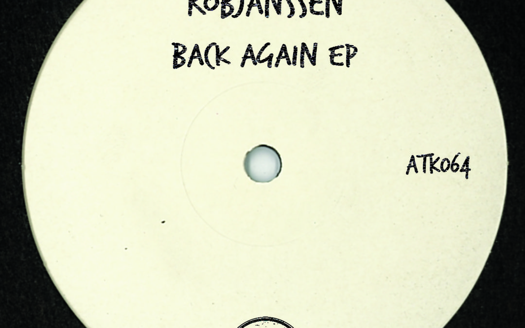 "ATK064 Robjanssen ""Back Again Ep"" (Autektone) (Out Now)"