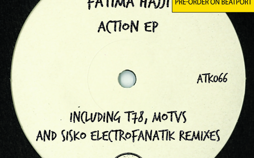 "ATK066 Fatima Hajji ""Action Ep"" (Autektone) (Pre-Order on Beatport)"
