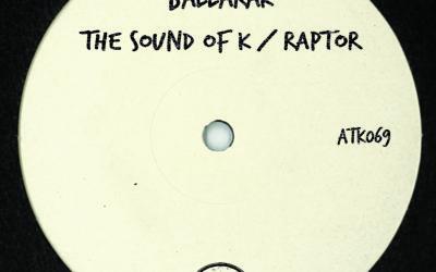 "ATK069 Ballarak ""The Sound of K / Raptor"" (Autektone Records)"