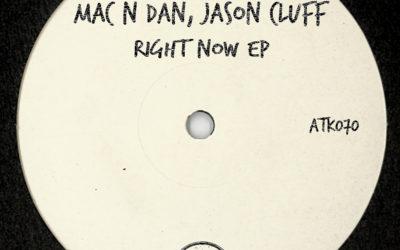 "ATK070 Mac N Dan, Jason Cluff ""Right Now"" (Autektone Records)"