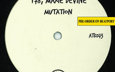 "ATK073 T78, Maxie Devine ""Mutation"" (Autektone) (Pre-Order on Beatport)"