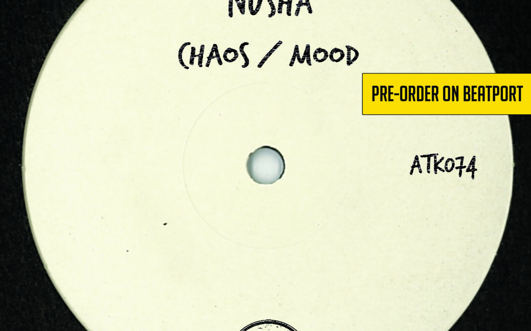 "ATK074 Nusha ""Chaos / Mood"" (Autektone) (Pre-Order on Beatport)"