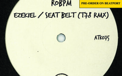 "ATK075 ROBPM ""Ezekiel / Seat Belt (T78 Remix)"" (Autektone) (Pre-Order on Beatport)"