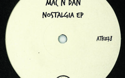 "ATK078 – Mac N Dan ""Nostalgia Ep"" (Autektone) is Out Now!"