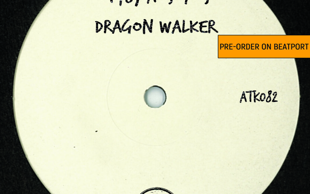 """ATK082 – T78, A*S*Y*S  """"Dragon Walker"""" (Autektone) – Pre-Order Available on Beatport"""