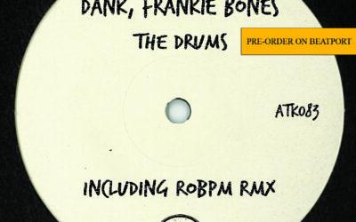 "ATK083 – DANK, Frankie Bones  ""The Drums"" (Autektone) – Pre-Order Available on Beatport"
