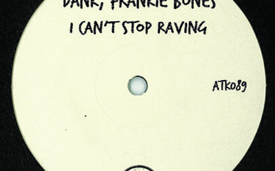 """DANK, Frankie Bones  """"I Can't Stop Raving"""" (Autektone) – is out now!"""