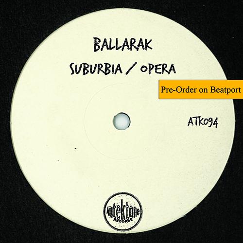 """Ballarak """"Suburbia / Opera"""" (Autektone) – Pre-Order Available on Beatport"""